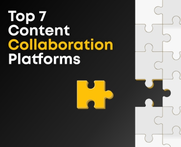 Top 7 Content Collaboration Platforms for your Business